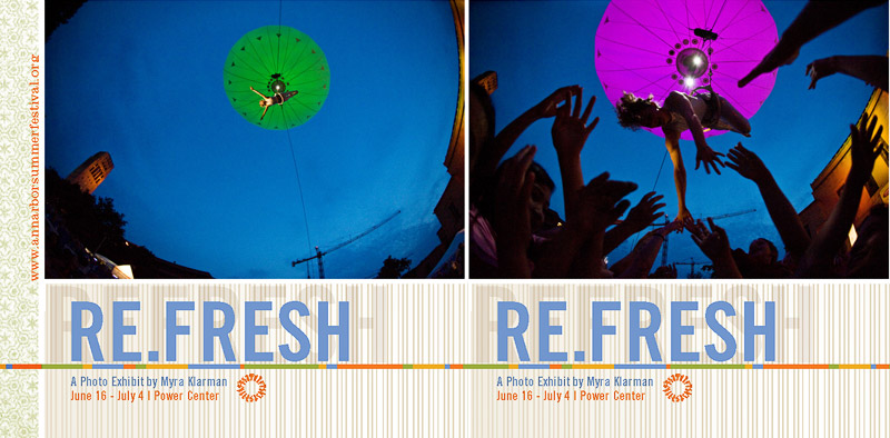 Announcing: RE.FRESH | A Photo Exhibit by Myra Klarman: June 16 - July 4, 2009 at the Power Center (University of Michigan, Ann Arbor)